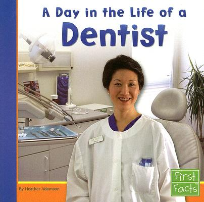 A Day in the Life of a Dentist By Adamson, Heather